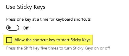 Allow the shortcut key to start Sticky Keys - How to Disable Sticky Keys Appear After Pressing Shift 7